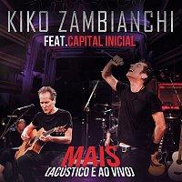 Kiko Zambianchi, Capital Inicial – Mais