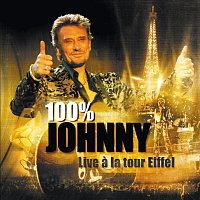 Johnny Hallyday – 100 % Johnny - Live a la tour Eiffel