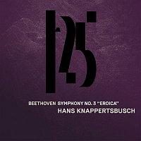 "Munchner Philharmoniker & Hans Knappertsbusch – Beethoven: Symphony No. 3, ""Eroica"" (Live)"