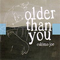 Eskimo Joe – Older Than You