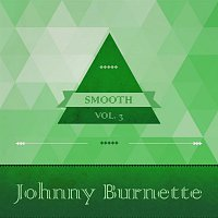 Johnny Burnette, The Johnny Mann Singers – Smooth, Vol. 2