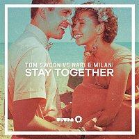 Tom Swoon vs. Nari, Milani – Stay Together (Radio Edit)