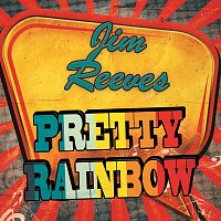 Jim Reeves – Pretty Rainbow