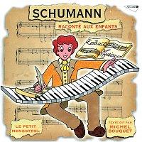 Michel Bouquet, Danielle Volle, Sylvine Delannoy, Gaetan Jor, Jacques Fayet – Le Petit Ménestrel: Schumann Raconté Aux Enfants