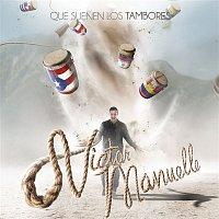 Victor Manuelle – Que Suenen los Tambores