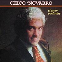 Chico Novarro – El Amor Continúa