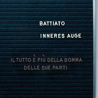 Franco Battiato – Inneres Auge (Il Tutto E' Piu Della Somma Delle Sue Parti)