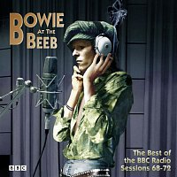 David Bowie, The Spiders From Mars – Bowie At the Beeb - The Best of the BBC Radio Sessions 68-72