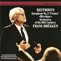 Frans Bruggen, Orchestra Of The 18th Century – Beethoven: Symphony No. 3
