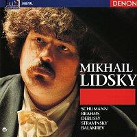 Mikhail Lidsky – Mikhail Lidsky, piano: Schumann - Brahms - Debussy - Stravinsky - Balakirev