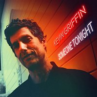 Kevin Griffin – Someone Tonight