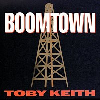 Toby Keith – Boomtown