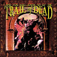 ......And You Will Know Us By The Trail Of Dead – ...And You Will Know Us By The Trail Of Dead