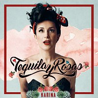 Karina – Tequila Y Rosas