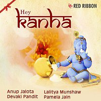 Anup Jalota, Pamela Jain, Lalitya Munshaw, Devaki Pandit – Hey Kanha