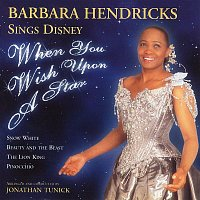 Barbara Hendricks – When You Wish Upon a Star: Barbara Hendricks Sings Disney
