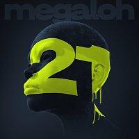 MEGALOH – 21