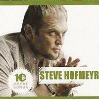 Steve Hofmeyr – 10 Great Songs