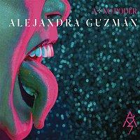 Alejandra Guzmán – A + No Poder
