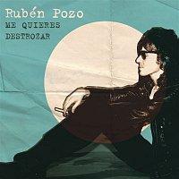 Ruben Pozo – Me Quieres Destrozar