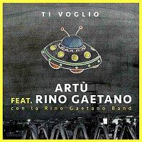 Artu, Rino Gaetano – Ti voglio