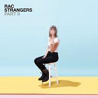 RAC – Strangers Part II