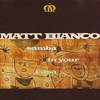 Matt Bianco – Samba In Your Casa