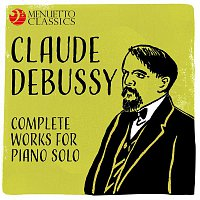 Claude Debussy: Complete Works for Piano Solo