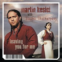 Martin Kesici – Leaving You For Me