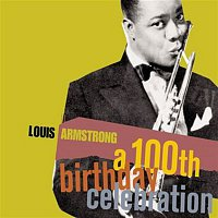 Louis Armstrong – A 100th Birthday Celebration