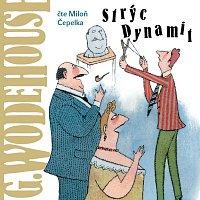 Miloň Čepelka – Wodehouse: Strýc Dynamit