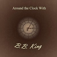 B.B. King – Around the Clock With