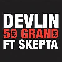 Devlin, Skepta – 50 Grand