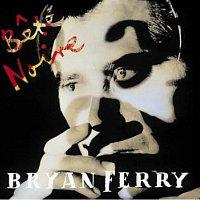 Bryan Ferry – Bete Noire [Remastered 1999]