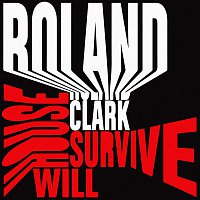 Roland Clark – House Will Survive