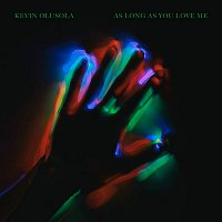KO – As Long as You Love Me