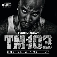 Young Jeezy – TM:103 Hustlerz Ambition [Deluxe]