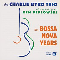 The Charlie Byrd Trio, Ken Peplowski – The Bossa Nova Years