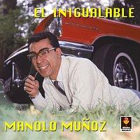 Manolo Munoz – El Inigualable