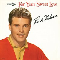 Rick Nelson – For Your Sweet Love