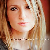 Nina Gordon – Kiss Me 'Til It Bleeds