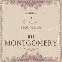 Wes Montgomery – A Delicate Dance