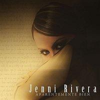 Jenni Rivera – Aparentemente Bien