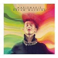 MarieMarie – Dream Machine