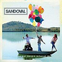 Sandoval – Lo Que Siempre Sonamos Ser