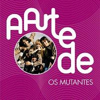 Os Mutantes – A Arte De Os Mutantes