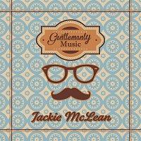 Jackie McLean – Gentlemanly Music