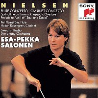 Esa-Pekka Salonen, Carl Nielsen, Swedish Radio Symphony Orchestra, Hakan Rosengren – Nielsen: Flute Concerto & Clarinet Concerto, Op. 57 & Springtime on Funen, Op. 42