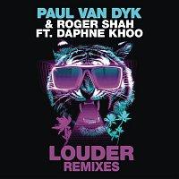 Paul van Dyk, Roger Shah, Daphne Khoo – Louder (Remixes)