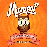 MicroPop – Smell Your Bacon [Remixes]